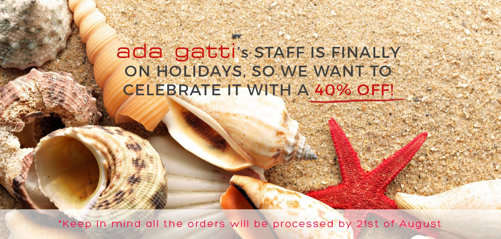 Save a 50% in your orders at Ada Gatti!